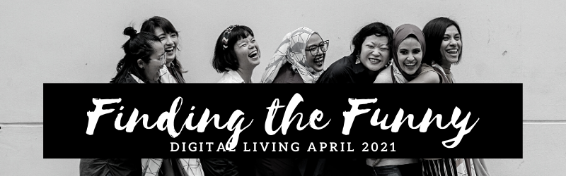 Digital Living April 2021: Finding the Funny (pictured: a group of friends laughing and joking)