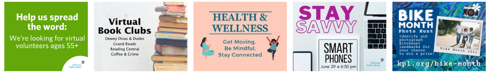 Connect with Us: Volunteer Opportunities, Virtual Book Clubs, Health & Wellness Programs, Stay Savvy Programs and the Bike Month Photo Hunt